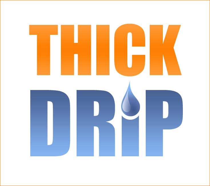 Thickdrip